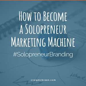 How to Become a Solopreneur Marketing Machine