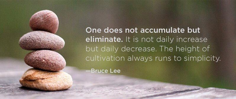 One does not accumulate but eliminate