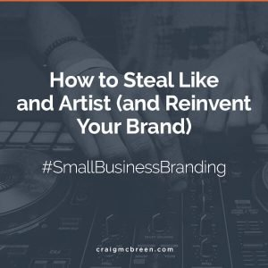 How to Reinvent Your Brand – McBreen Marketing Fort Collins, CO