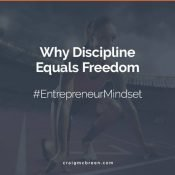 Why Discipline Equals Freedom – Craig McBreen | Fort Collins, CO